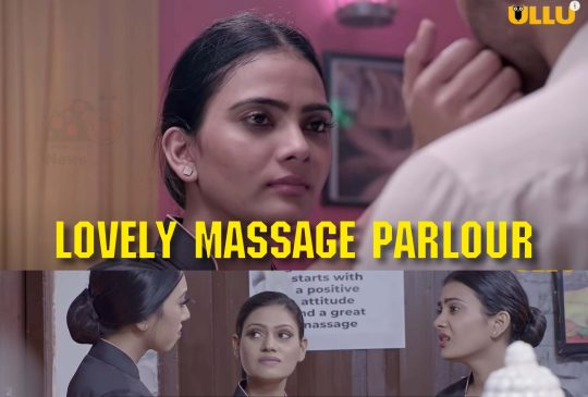 Lovely Massage Parlour Ullu Web Series (2021) Full Episode: Watch Online