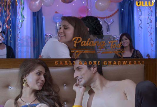 Palang Tod Saali Aadhi GharWaali Ullu Web Series (2021) Full Episode: Watch Online