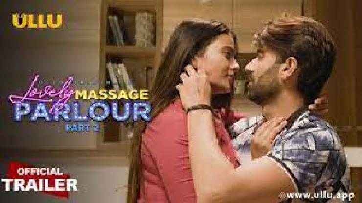 Lovely Massage Parlour part 2 Ullu Web Series 2021 | Cast, Wiki, Actress, Review, Download, Watch all episodes online Free
