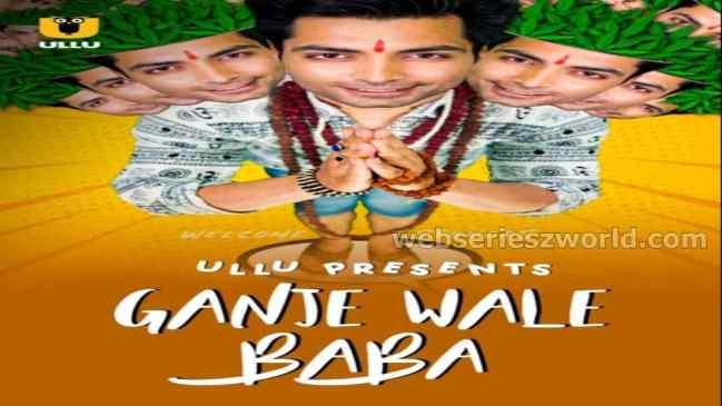 Ganje Wale Baba Web Series Ullu Cast, Release Date, Real Names, Watch Online & More – Socially Keeda